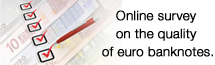 Online survey on the quality of euro banknotes